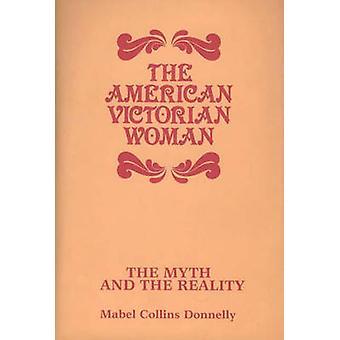 La mujer victoriana el mito y la realidad por Donnelly y Mabel Collins