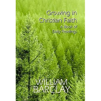 Wachsen im christlichen Glauben ein Buch des täglichen Lesungen von Barclay & William