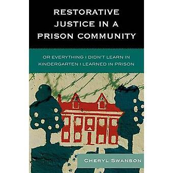 Reparativ rättvisa i en fängelse-Community eller allt jag inte lära sig på dagis som jag lärde mig i fängelse av Swanson & Cheryl