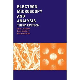 Electron Microscopy and Analysis Third Edition by Goodhew & Peter J.