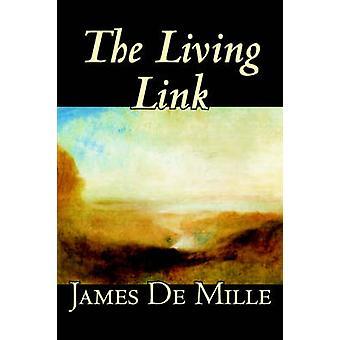The Living Link by James De Mille Fiction by De Mille & James