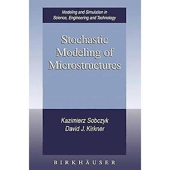 Stochastic Modeling of Microstructures by Sobczyk & Kazimierz