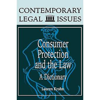 Consumer Protection and the Law A Dictionary by Krohn & Lauren