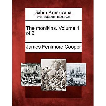 The monikins. Volume 1 of 2 by Cooper & James Fenimore