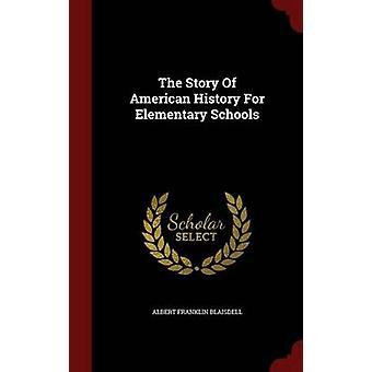 Die Geschichte der amerikanischen Geschichte, für die Grundschulen von Blaisdell & Albert Franklin