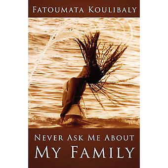 Never Ask Me about My Family by Koulibaly & Fatoumata