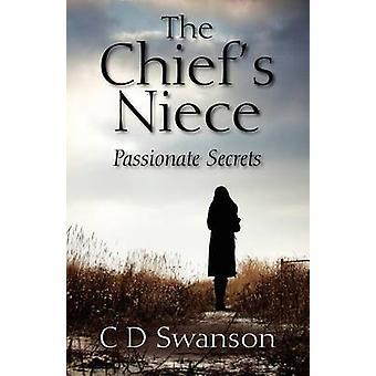 The Chiefs Niece Passionate Secrets by Swanson & C. D.