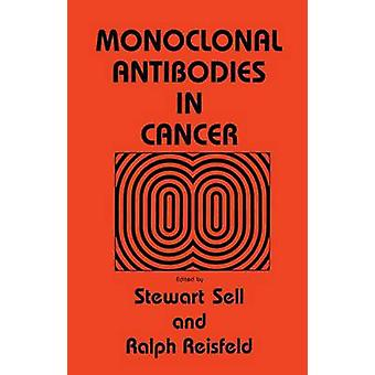 Monoclonal Antibodies in Cancer by Sell & Stewart