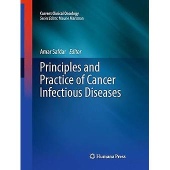 Principles and Practice of Cancer Infectious Diseases by Safdar & Amar