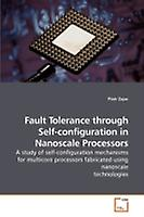 Fault Tolerance through Selfconfiguration in Nanoscale Processors by Zajac & Piotr