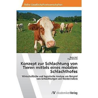 Konzept zur Schlachtung von Tieren mittels eines mobilen Schlachthofes by Veil Denis