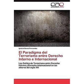 El paradigma del Terrorismo Entre Derecho Interno E Internacional by Nunes Fernandes & IGN CIO