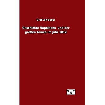 Napoleões Geschichte und der groen Armee im Jahr 1812 por von Segr & Graf