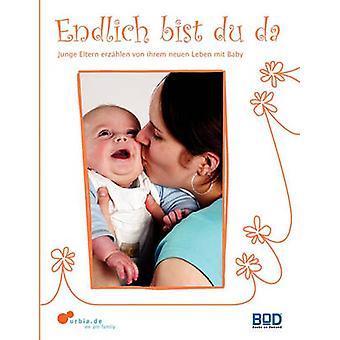 Endlich bist du da  Junge Eltern erzhlen von ihrem neuen Leben mit Baby by Urbia