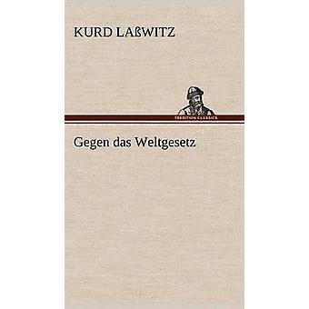 Gegen Das Weltgesetz von La Witz & Kurd