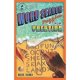 Word Search Puzzles for Vacation by Mark Danna - 9781454929604 Book