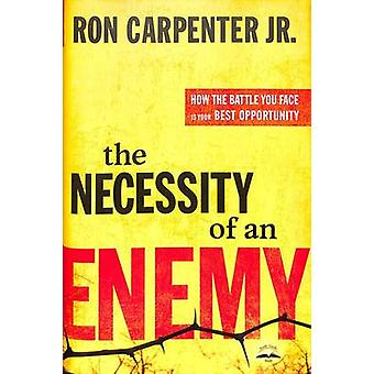 The Necessity of an Enemy - How the Battle You Face is Your Best Oppor