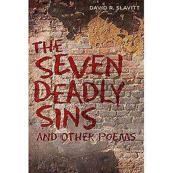 The Seven Deadly Sins and Other Poems by David R Slavitt - 9780807134