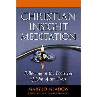 Christian Insight Meditation - Following in the Footsteps of John of t