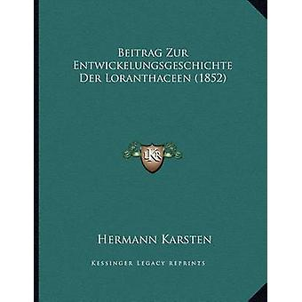 Beitrag Zur Entwickelungsgeschichte Der Loranthaceen (1852) by Herman