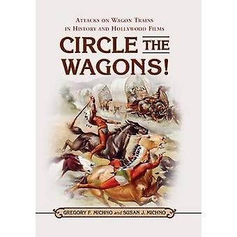 Circle the Wagons! - Attacks on Wagon Trains in History and Hollywood