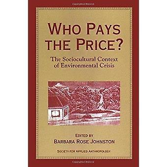 Who Pays the Price? - Sociocultural Context of Environmental Crisis (2