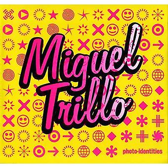 Photo-Identities - Miguel Trillo by Miguel Trillo - 9788496540743 Book