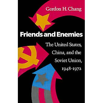 Friends and Enemies - The United States - China - and the Soviet Union