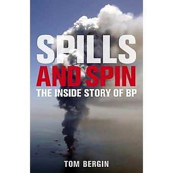 Spills and Spin: The Inside Story of BP (Paperback) by Bergin Tom