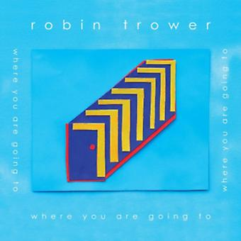 WHERE ARE YOU GOING TO by Robin Trower