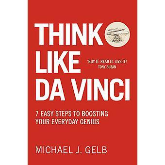 Think Like Da Vinci by Michael Gelb
