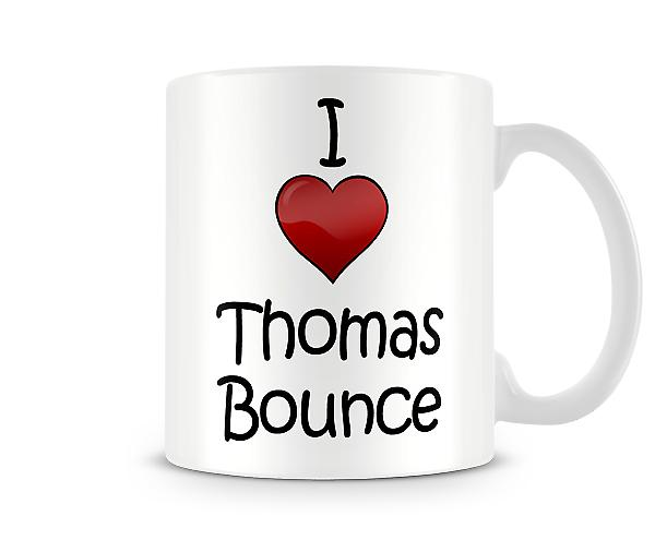 I Love Thomas Bounce Printed Mug