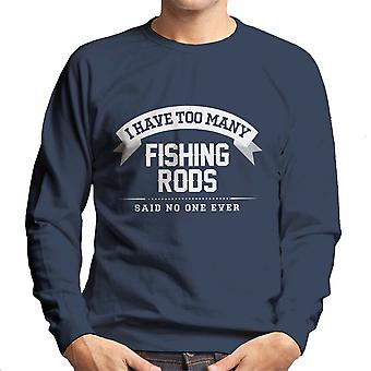 I Have Too Many Fishing Rods Said No One Ever Men's Sweatshirt