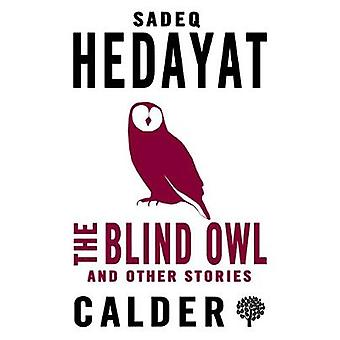 The Blind Owl and Other Stories by Sadegh Hedayat - 9780714544588 Book