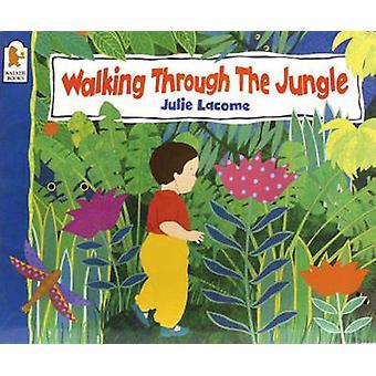 Gå genom djungeln av Julie Lacome - 9780744563269 bok