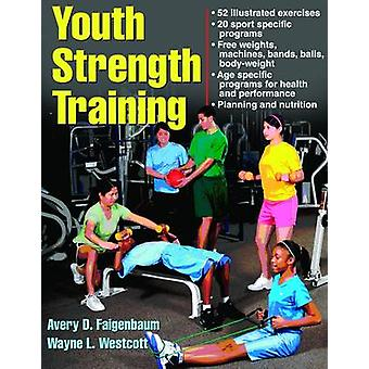 Youth Strength Training (2nd Revised edition) by Avery Faigenbaum - W