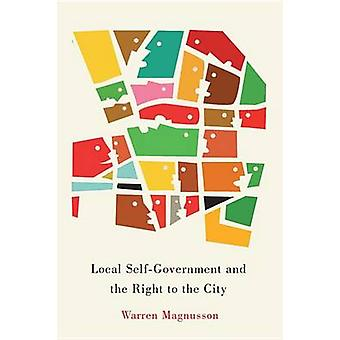 Local Self-Government and the Right to the City by Warren Magnusson -