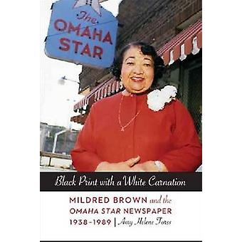 Black Print with a White Carnation - Mildred Brown and the Omaha Star