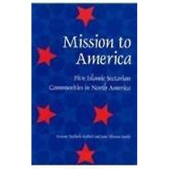 Mission to America - Five Islamic Sectarian Movements in North America