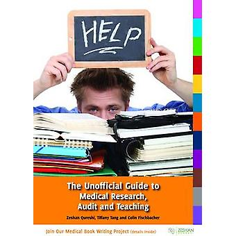 The Unofficial Guide to Medical Research - Audit and Teaching by Ceen