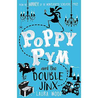 Mohn Pym und die doppelte Jinx von Laura Wood - 9781407163468 Buch