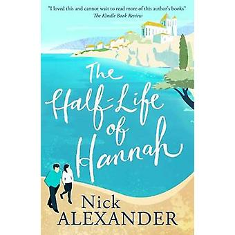 The Half Life of Hannah by Nick Alexander - 9781845027193 Book