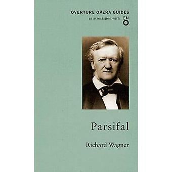 Parsifal by Richard Wagner - 9781847497086 Book