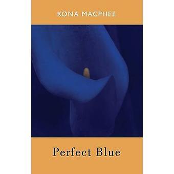 Perfekt blå av Kona MacPhee - 9781852248666 bok