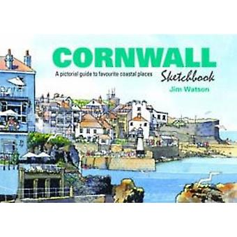 Cornwall Sketchbook - A Pictorial Guide to Favourite Coastal Places (2