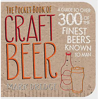 The Pocket Book of Craft Beer - A Guide to Over 300 of the Finest Beer