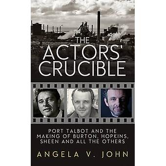 The Actors' Crucible - Port Talbot and the Making of Burton - Hopkins