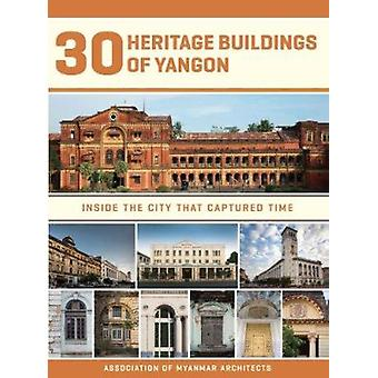 30 Heritage Buildings of Yangon - Inside the City That Captured Time b