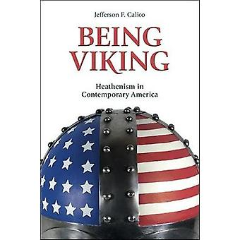 Being Viking - Heathenism in Contemporary America by Being Viking - Hea