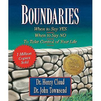 Boundaries - When to Say Yes - When to Say No-to Take Control of Your
